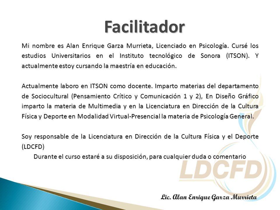 Mi nombre es Alan Enrique Garza Murrieta, Licenciado en Psicología. Cursé los estudios Universitarios en el Instituto tecnológico de Sonora (ITSON). Y