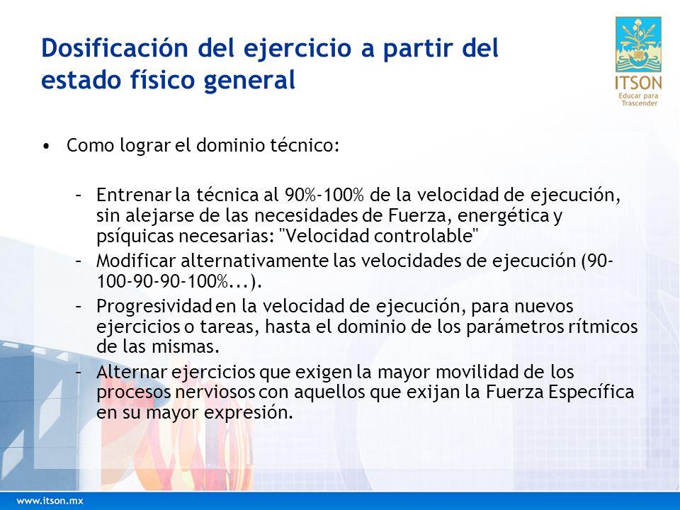 Dosificación del ejercicio a partir del estado físico general Resistencia a la velocidad y coordinación neuromuscular.