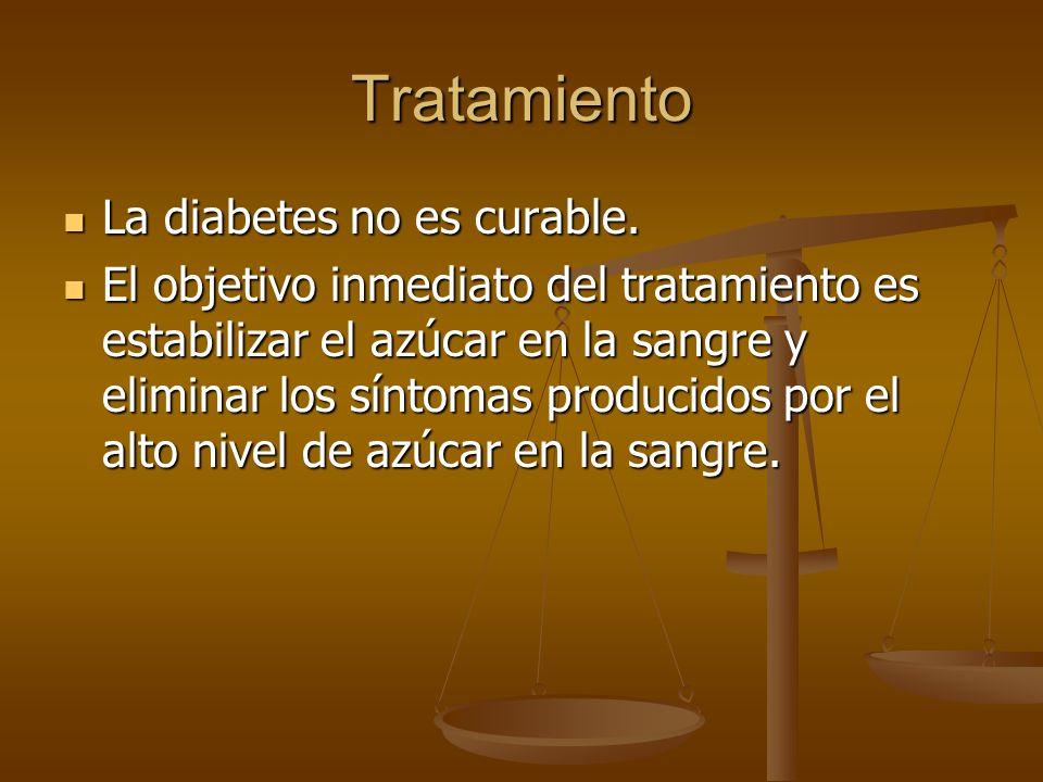 Tratamiento La diabetes no es curable. La diabetes no es curable. El objetivo inmediato del tratamiento es estabilizar el azúcar en la sangre y elimin