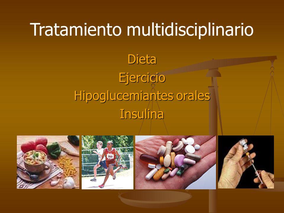 DietaEjercicio Hipoglucemiantes orales Insulina Tratamiento multidisciplinario
