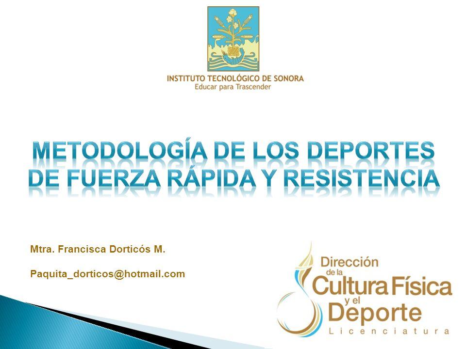 Mtra. Francisca Dorticós M. Paquita_dorticos@hotmail.com