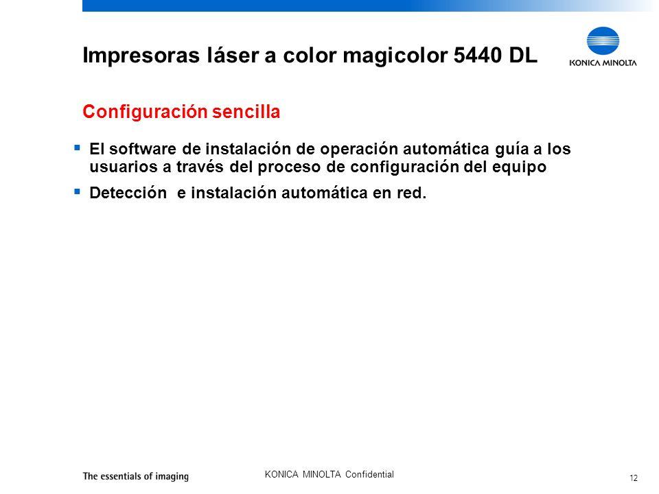 12 KONICA MINOLTA Confidential Impresoras láser a color magicolor 5440 DL El software de instalación de operación automática guía a los usuarios a través del proceso de configuración del equipo Detección e instalación automática en red.