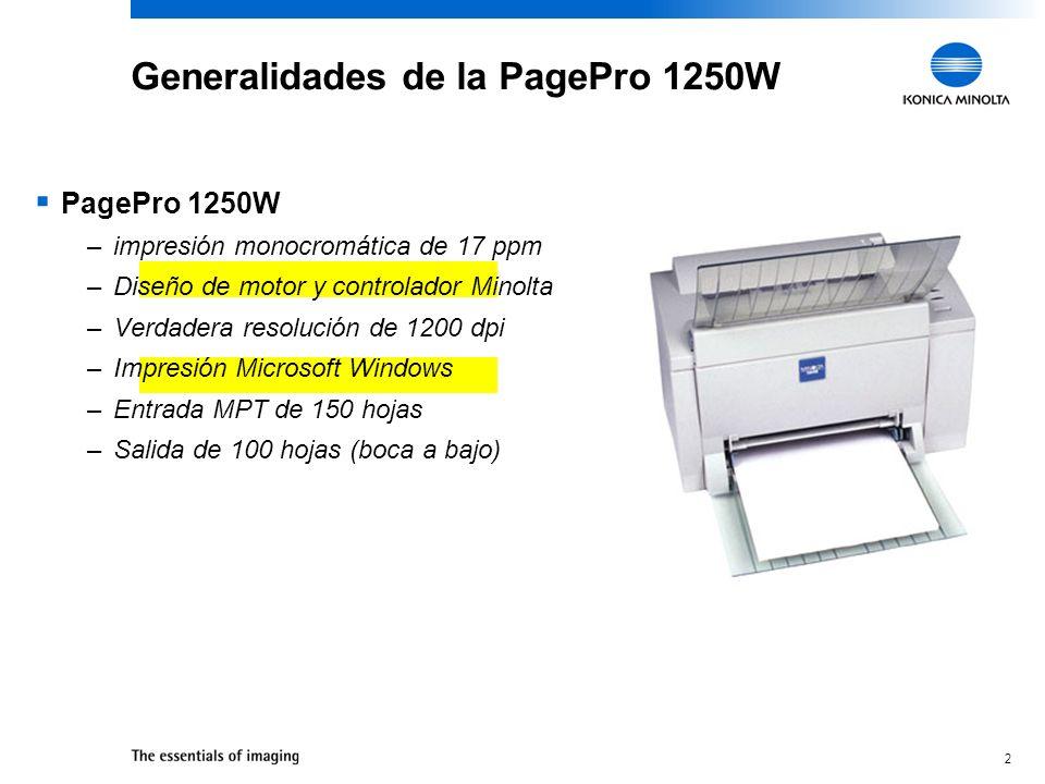2 Generalidades de la PagePro 1250W PagePro 1250W –impresión monocromática de 17 ppm –Diseño de motor y controlador Minolta –Verdadera resolución de 1
