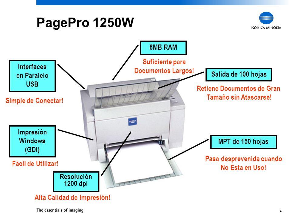 4 MPT de 150 hojas Salida de 100 hojas Impresión Windows (GDI) Interfaces en Paralelo USB 8MB RAM Resolución 1200 dpi Alta Calidad de Impresión! Pasa