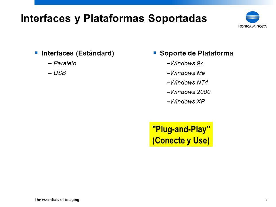 7 Interfaces y Plataformas Soportadas Interfaces (Estándard) – Paralelo – USB Soporte de Plataforma –Windows 9x –Windows Me –Windows NT4 –Windows 2000