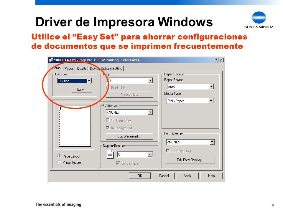 8 Driver de Impresora Windows Utilice el Easy Set para ahorrar configuraciones de documentos que se imprimen frecuentemente