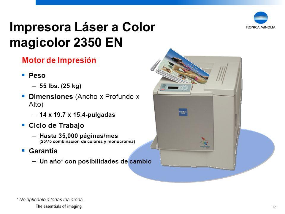 12 Impresora Láser a Color magicolor 2350 EN Peso –55 lbs. (25 kg) Dimensiones (Ancho x Profundo x Alto) –14 x 19.7 x 15.4-pulgadas Ciclo de Trabajo –