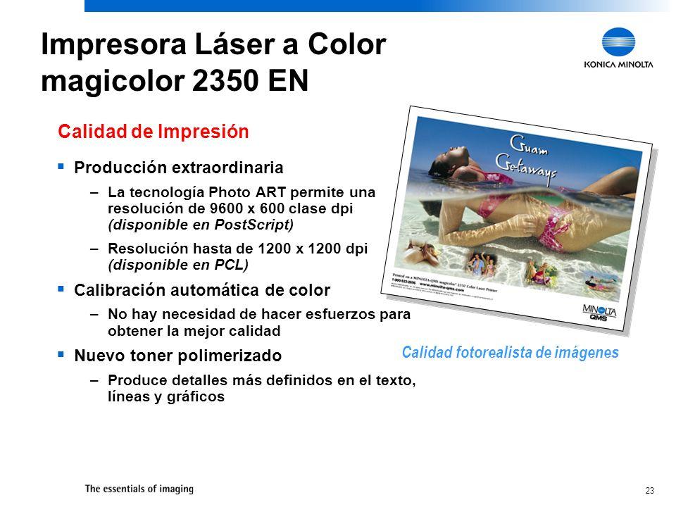 23 Producción extraordinaria –La tecnología Photo ART permite una resolución de 9600 x 600 clase dpi (disponible en PostScript) –Resolución hasta de 1