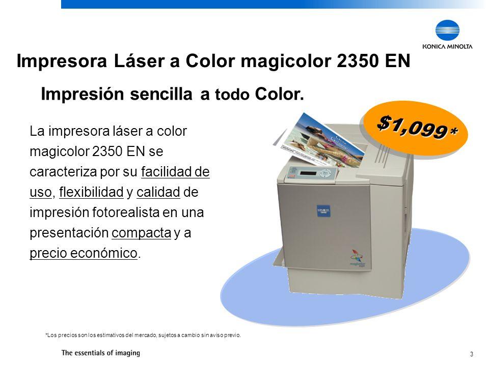 3 Impresión sencilla a todo Color. La impresora láser a color magicolor 2350 EN se caracteriza por su facilidad de uso, flexibilidad y calidad de impr