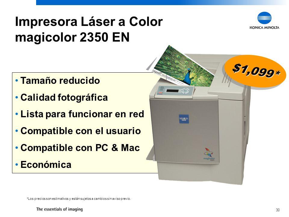 30 Tamaño reducido Calidad fotográfica Lista para funcionar en red Compatible con el usuario Compatible con PC & Mac Económica $1,099*$1,099* *Los pre