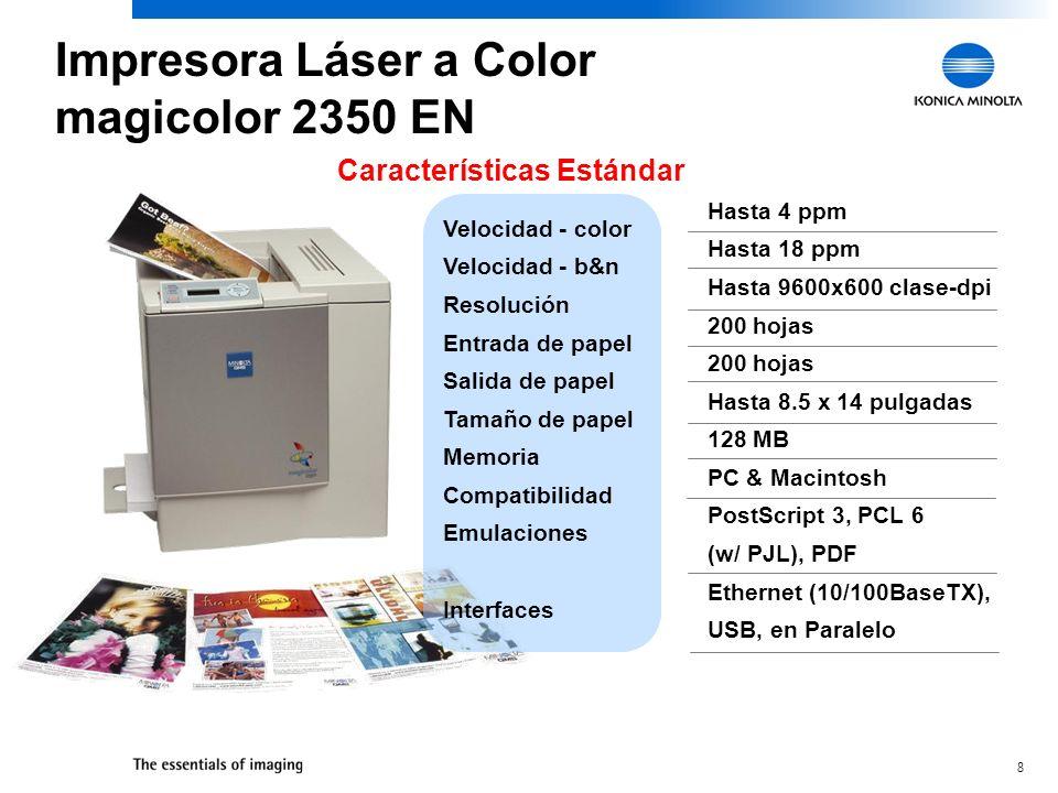 8 Hasta 4 ppm Hasta 18 ppm Hasta 9600x600 clase-dpi 200 hojas Hasta 8.5 x 14 pulgadas 128 MB PC & Macintosh PostScript 3, PCL 6 (w/ PJL), PDF Ethernet