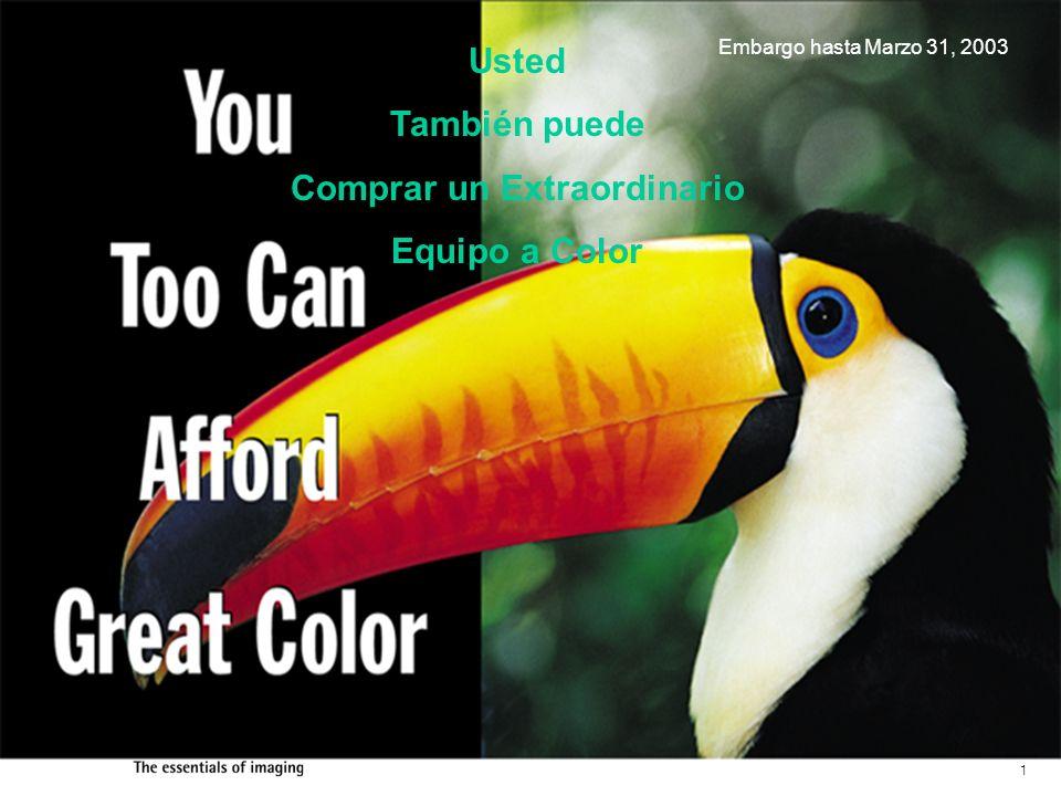 1 Embargo hasta Marzo 31, 2003 Usted También puede Comprar un Extraordinario Equipo a Color