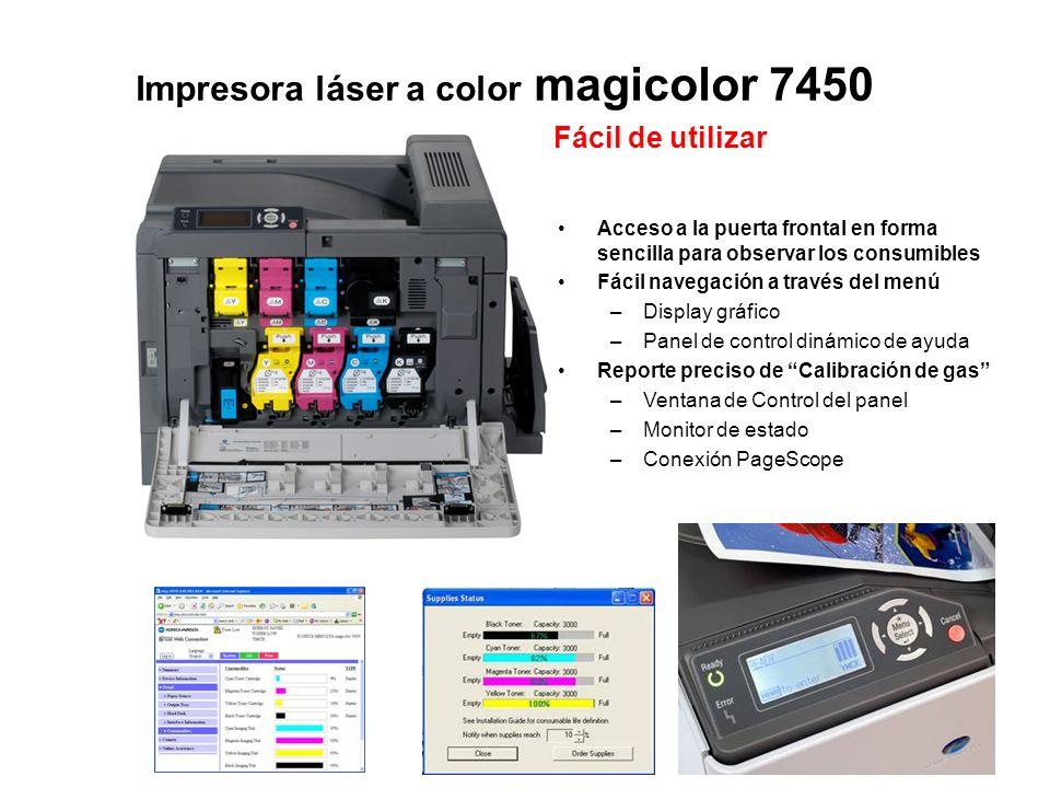 Fácil de utilizar Impresora láser a color magicolor 7450 Acceso a la puerta frontal en forma sencilla para observar los consumibles Fácil navegación a