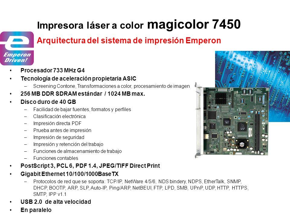 Procesador 733 MHz G4 Tecnología de aceleración propietaria ASIC –Screening Contone, Transformaciones a color, procesamiento de imagen 256 MB DDR SDRA