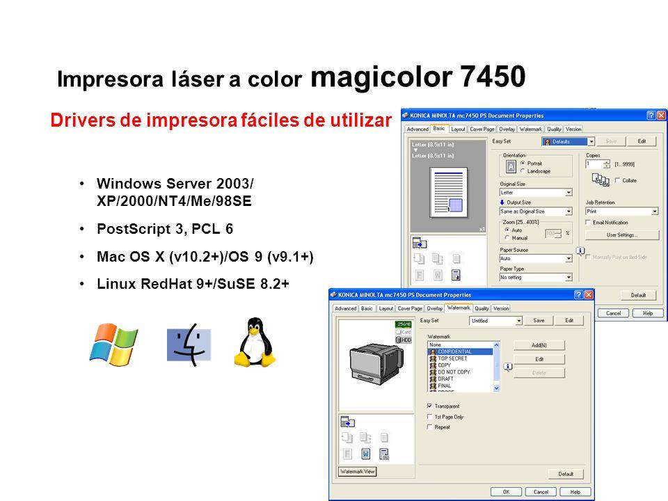 Impresora láser a color magicolor 7450 Windows Server 2003/ XP/2000/NT4/Me/98SE PostScript 3, PCL 6 Mac OS X (v10.2+)/OS 9 (v9.1+) Linux RedHat 9+/SuS