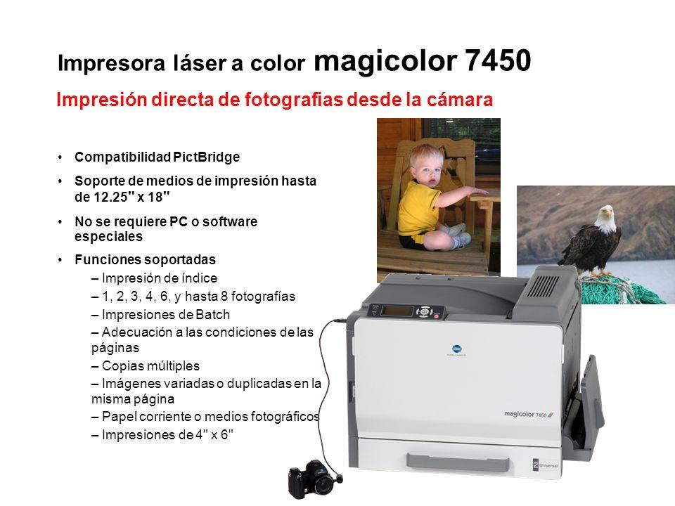 Impresora láser a color magicolor 7450 Compatibilidad PictBridge Soporte de medios de impresión hasta de 12.25