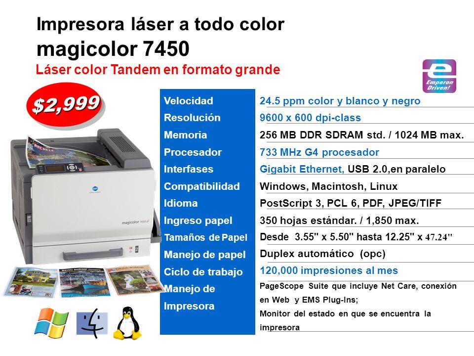 Impresora láser a todo color magicolor 7450 24.5 ppm color y blanco y negro 9600 x 600 dpi-class 256 MB DDR SDRAM std. / 1024 MB max. 733 MHz G4 proce