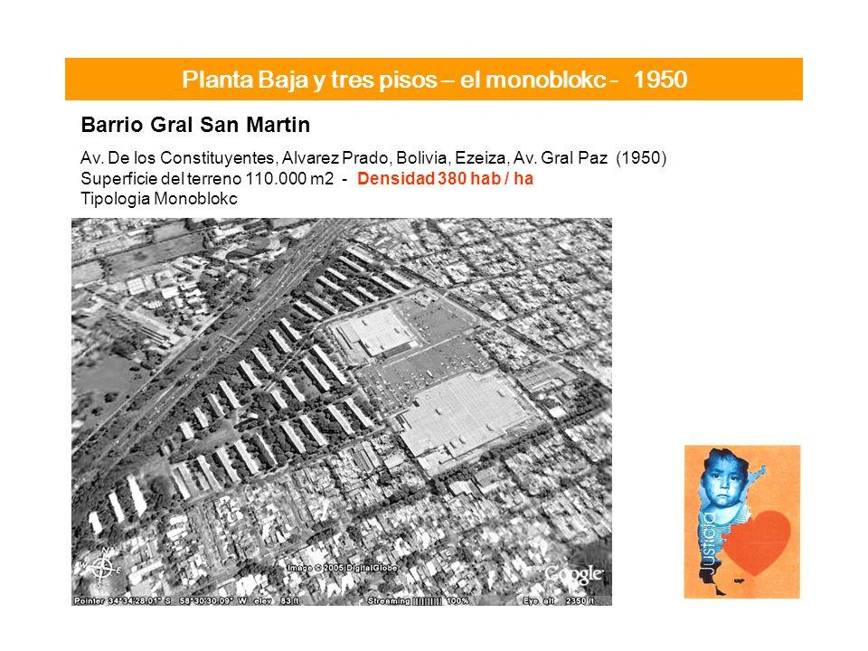 Planta Baja y tres pisos – el monoblokc - 1950 Barrio Gral San Martin Av. De los Constituyentes, Alvarez Prado, Bolivia, Ezeiza, Av. Gral Paz (1950) S