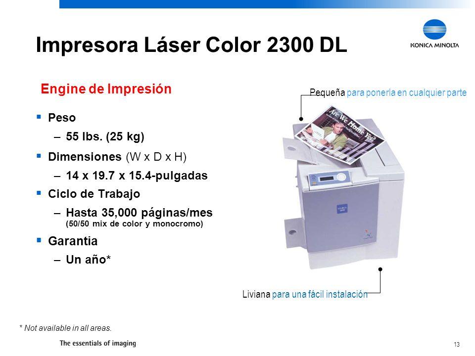 13 Impresora Láser Color 2300 DL Peso –55 lbs.