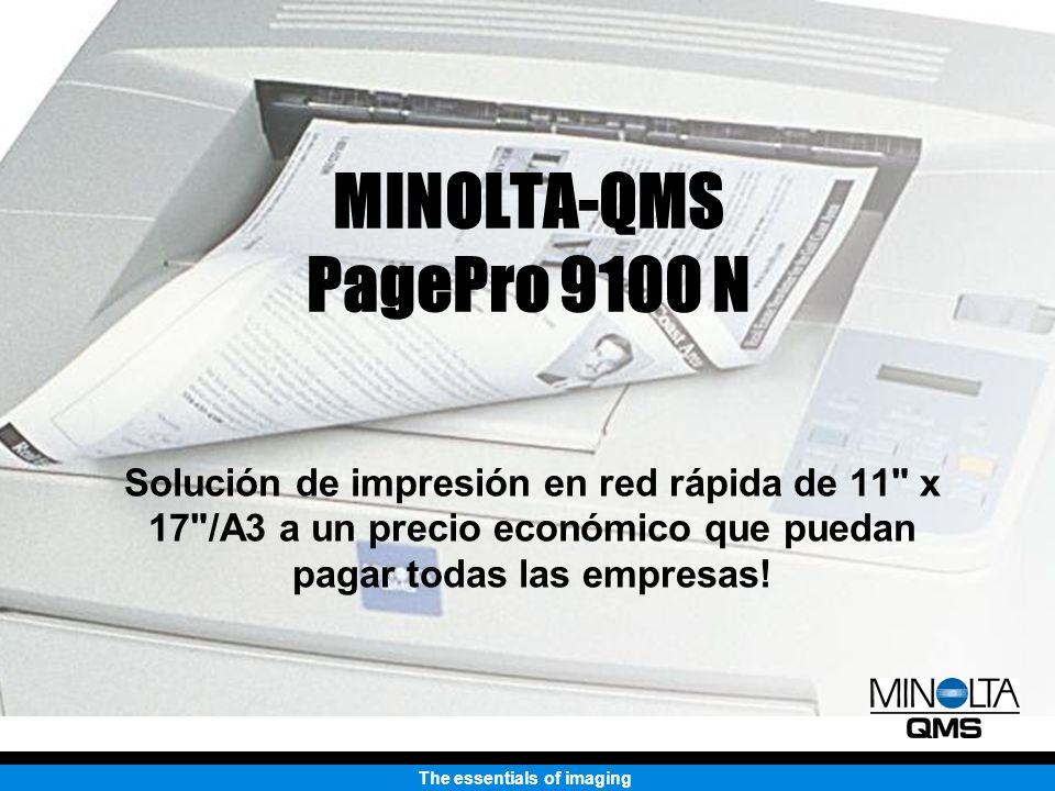 The essentials of imaging MINOLTA-QMS PagePro 9100 N Solución de impresión en red rápida de 11 x 17 /A3 a un precio económico que puedan pagar todas las empresas!
