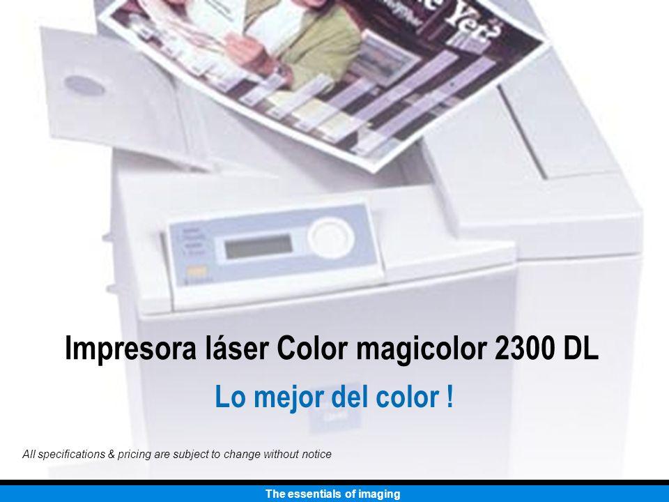 The essentials of imaging Impresora color magicolor 2300 DL Pesa mas la de la competencia.