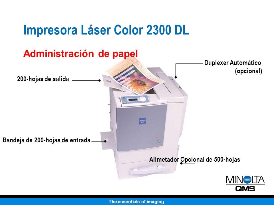 The essentials of imaging Impresora Láser Color 2300 DL Administración de papel Duplexer Automático (opcional) Bandeja de 200-hojas de entrada 200-hoj