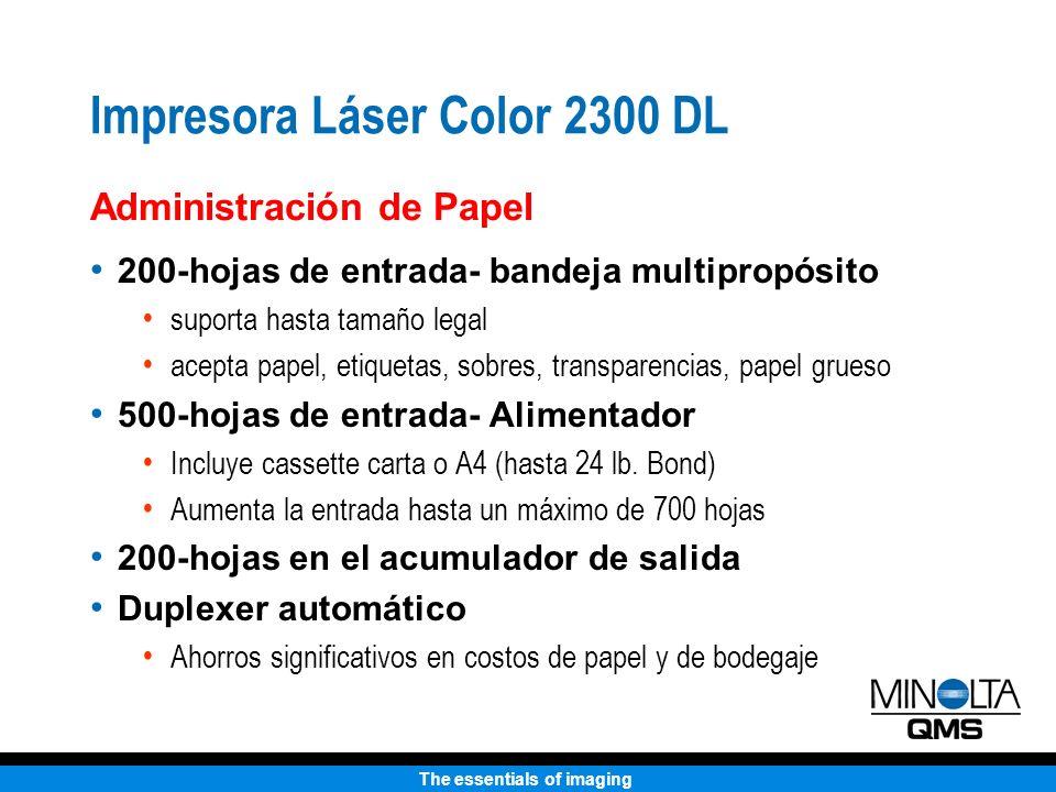 The essentials of imaging Impresora Láser Color 2300 DL Administración de Papel 200-hojas de entrada- bandeja multipropósito suporta hasta tamaño lega