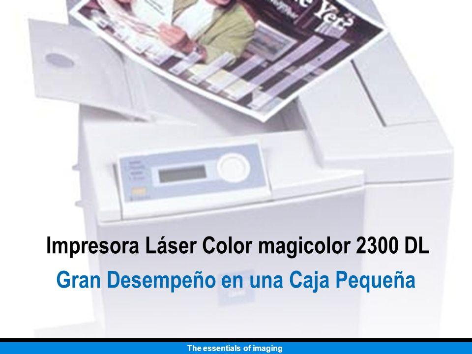 The essentials of imaging Impresora Láser Color magicolor 2300 DL Gran Desempeño en una Caja Pequeña