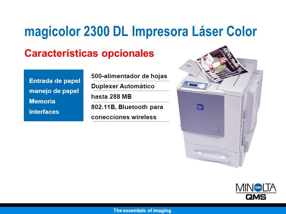 The essentials of imaging En el 2000-2001, la participación de mercado de Minolta-QMS casi se triplica Source: IDC 2002 Impresora Láser Color 2300 DL Participación de mercado en el láser color A4 CY 2001 Q2 2002