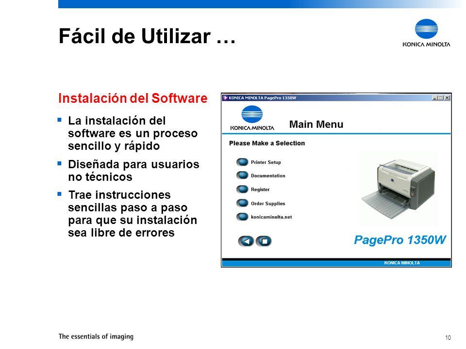 10 Fácil de Utilizar … La instalación del software es un proceso sencillo y rápido Diseñada para usuarios no técnicos Trae instrucciones sencillas paso a paso para que su instalación sea libre de errores Instalación del Software