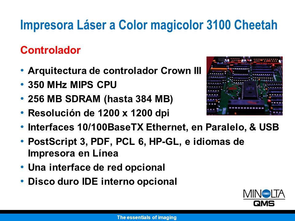 The essentials of imaging Arquitectura de controlador Crown III 350 MHz MIPS CPU 256 MB SDRAM (hasta 384 MB) Resolución de 1200 x 1200 dpi Interfaces