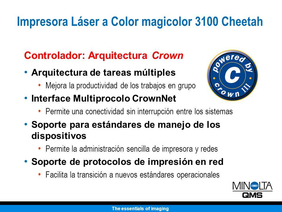 The essentials of imaging Arquitectura de tareas múltiples Mejora la productividad de los trabajos en grupo Interface Multiprocolo CrownNet Permite un