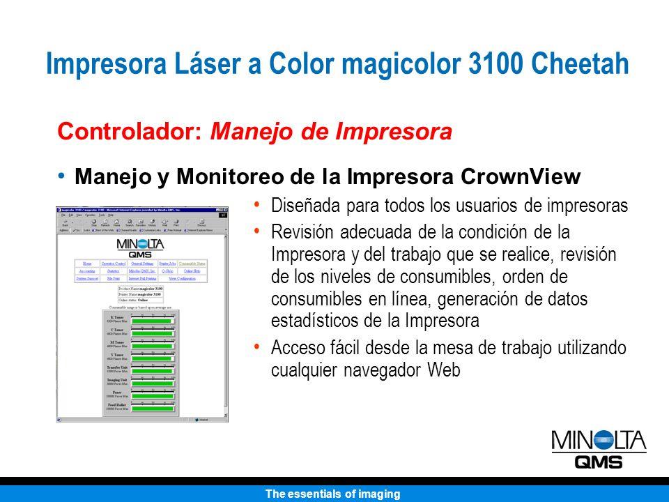 The essentials of imaging Controlador: Manejo de Impresora Manejo y Monitoreo de la Impresora CrownView Diseñada para todos los usuarios de impresoras