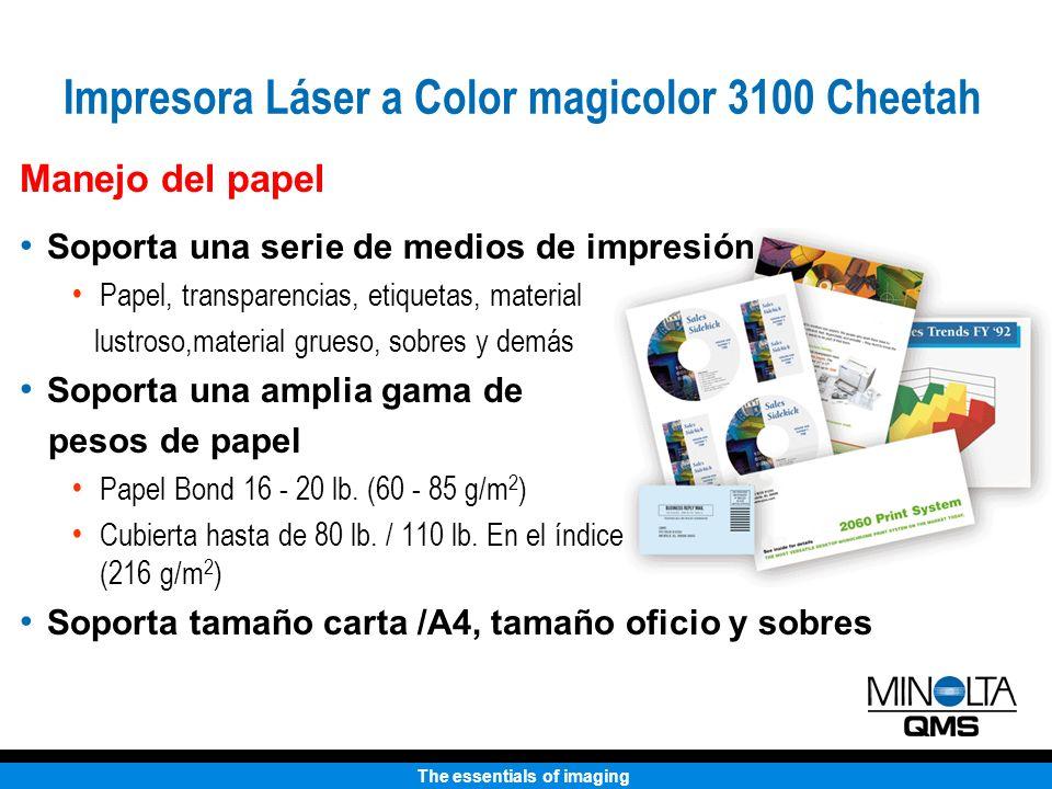 The essentials of imaging Manejo del papel Soporta una serie de medios de impresión Papel, transparencias, etiquetas, material lustroso,material grues