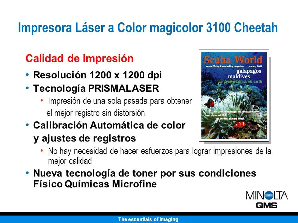 The essentials of imaging Calidad de Impresión Resolución 1200 x 1200 dpi Tecnología PRISMALASER Impresión de una sola pasada para obtener el mejor re