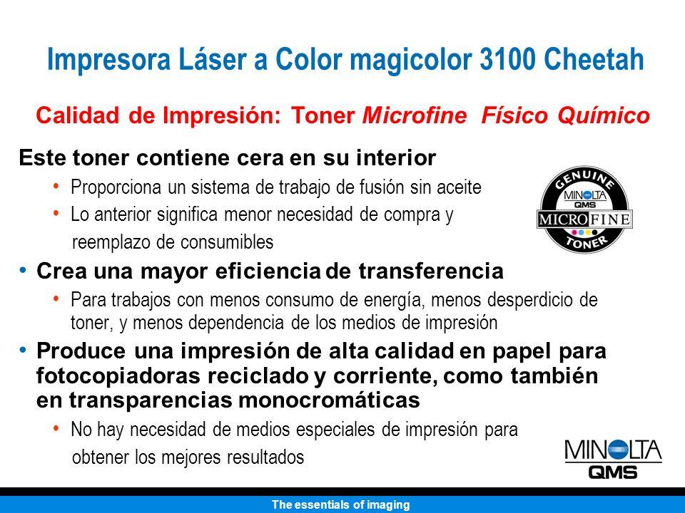 The essentials of imaging Este toner contiene cera en su interior Proporciona un sistema de trabajo de fusión sin aceite Lo anterior significa menor n
