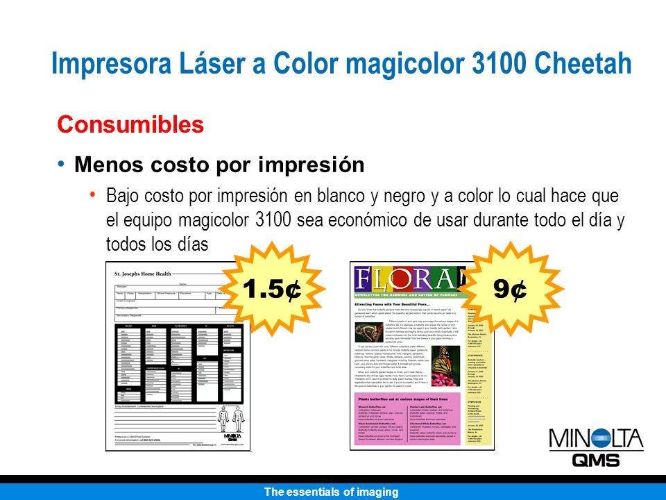 The essentials of imaging Consumibles Menos costo por impresión Bajo costo por impresión en blanco y negro y a color lo cual hace que el equipo magico