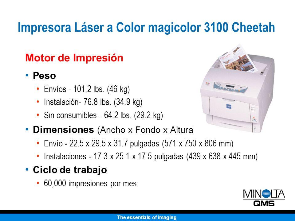 The essentials of imaging Peso Envíos - 101.2 lbs. (46 kg) Instalación- 76.8 lbs. (34.9 kg) Sin consumibles - 64.2 lbs. (29.2 kg) Dimensiones (Ancho x