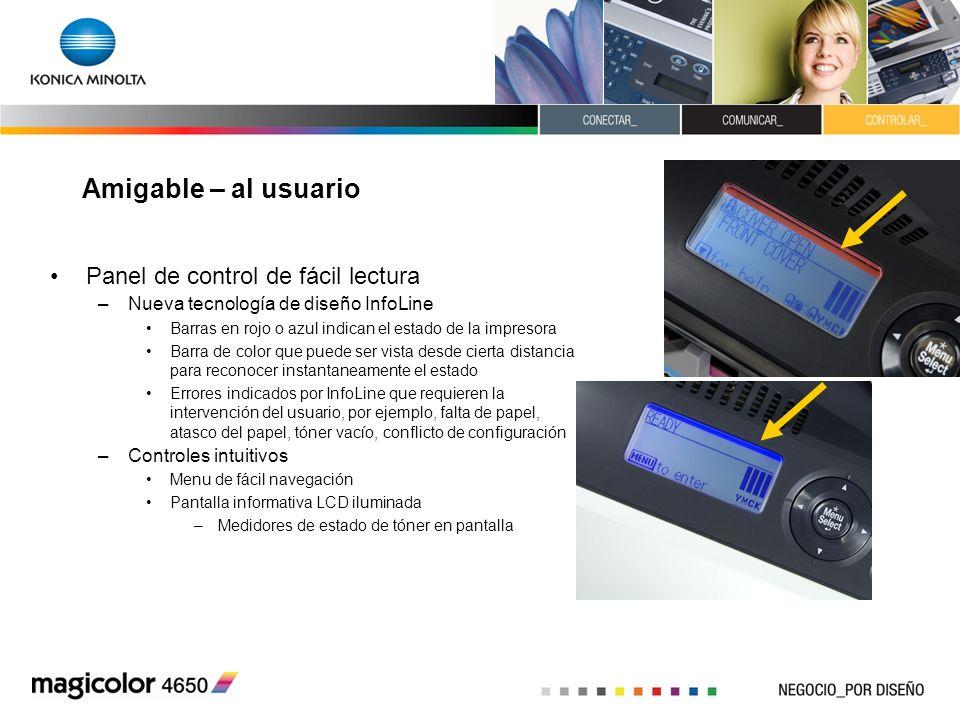 Panel de control de fácil lectura –Nueva tecnología de diseño InfoLine Barras en rojo o azul indican el estado de la impresora Barra de color que pued