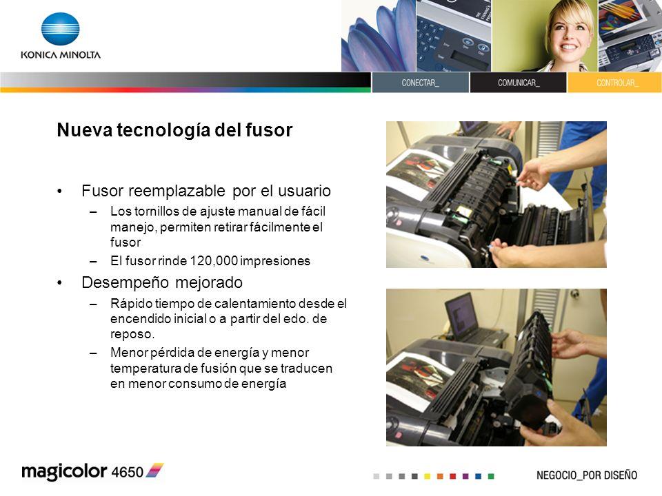 Nueva tecnología del fusor Fusor reemplazable por el usuario –Los tornillos de ajuste manual de fácil manejo, permiten retirar fácilmente el fusor –El
