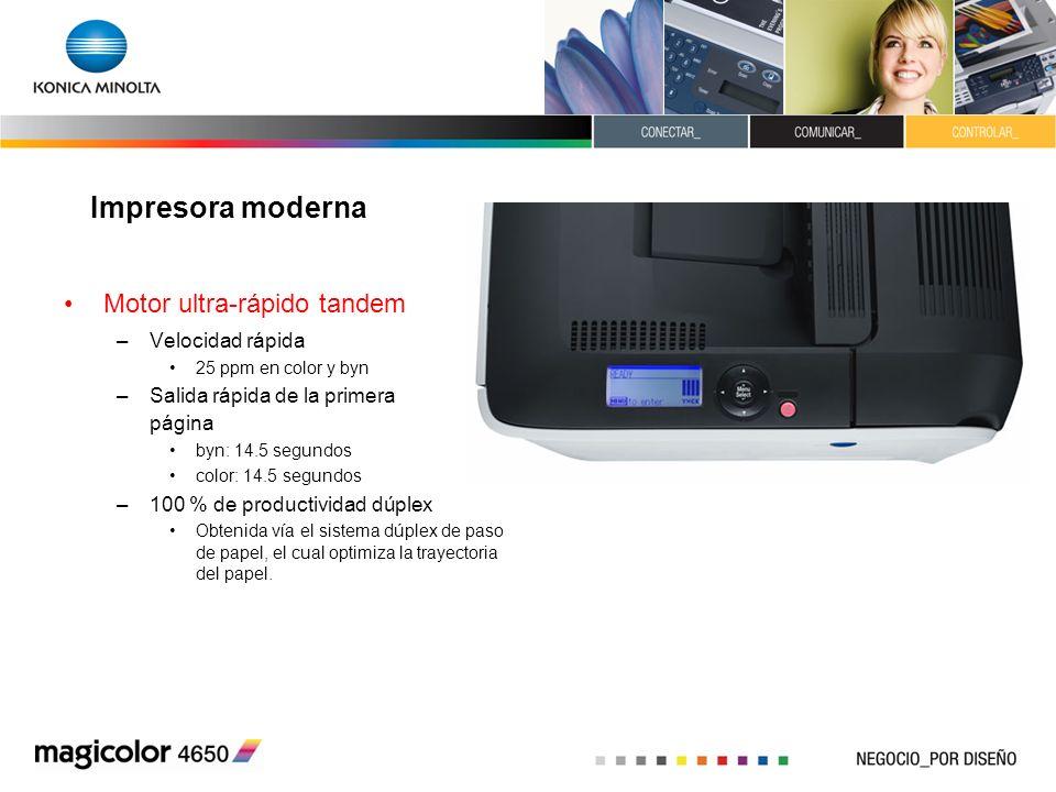 Impresora moderna Motor ultra-rápido tandem –Velocidad rápida 25 ppm en color y byn –Salida rápida de la primera página byn: 14.5 segundos color: 14.5