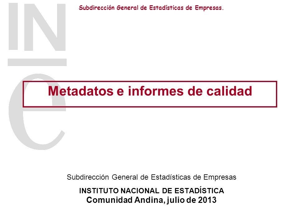 Subdirección General de Estadísticas de Empresas.1.Principales componentes de calidad 2.