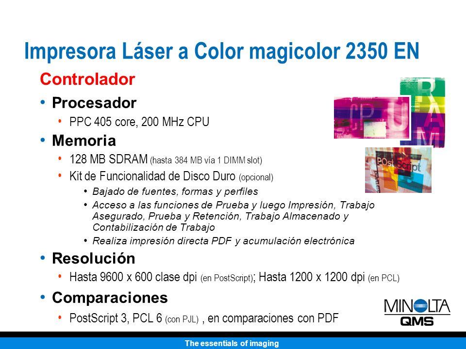 The essentials of imaging Procesador PPC 405 core, 200 MHz CPU Memoria 128 MB SDRAM (hasta 384 MB vía 1 DIMM slot) Kit de Funcionalidad de Disco Duro