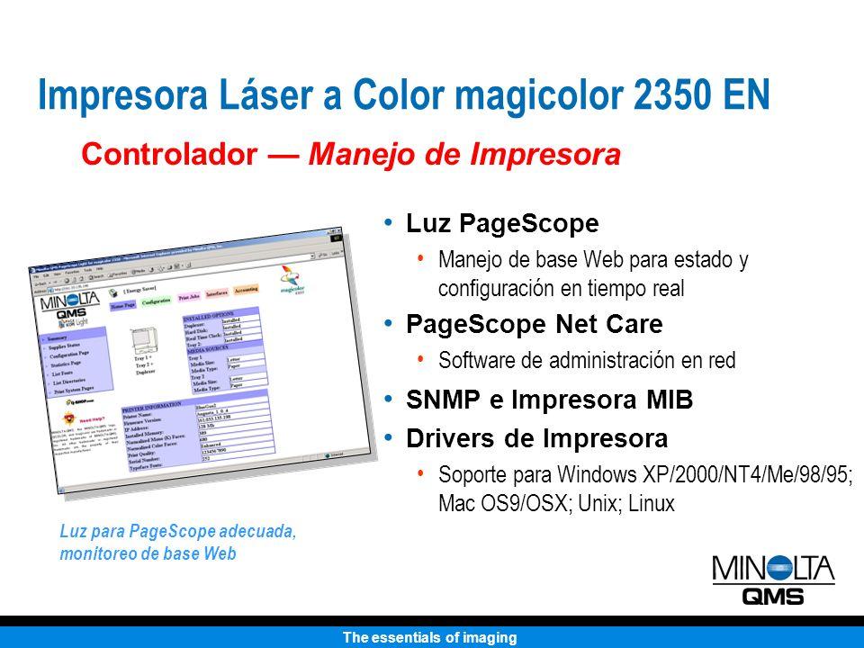 The essentials of imaging Luz PageScope Manejo de base Web para estado y configuración en tiempo real PageScope Net Care Software de administración en