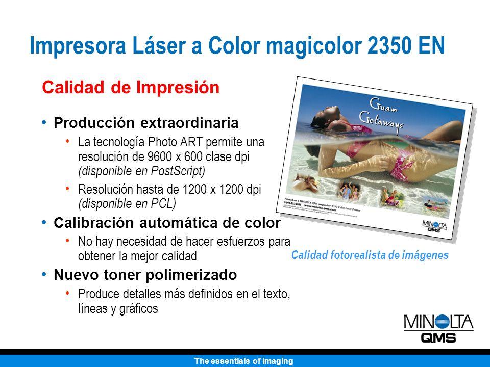The essentials of imaging Producción extraordinaria La tecnología Photo ART permite una resolución de 9600 x 600 clase dpi (disponible en PostScript)