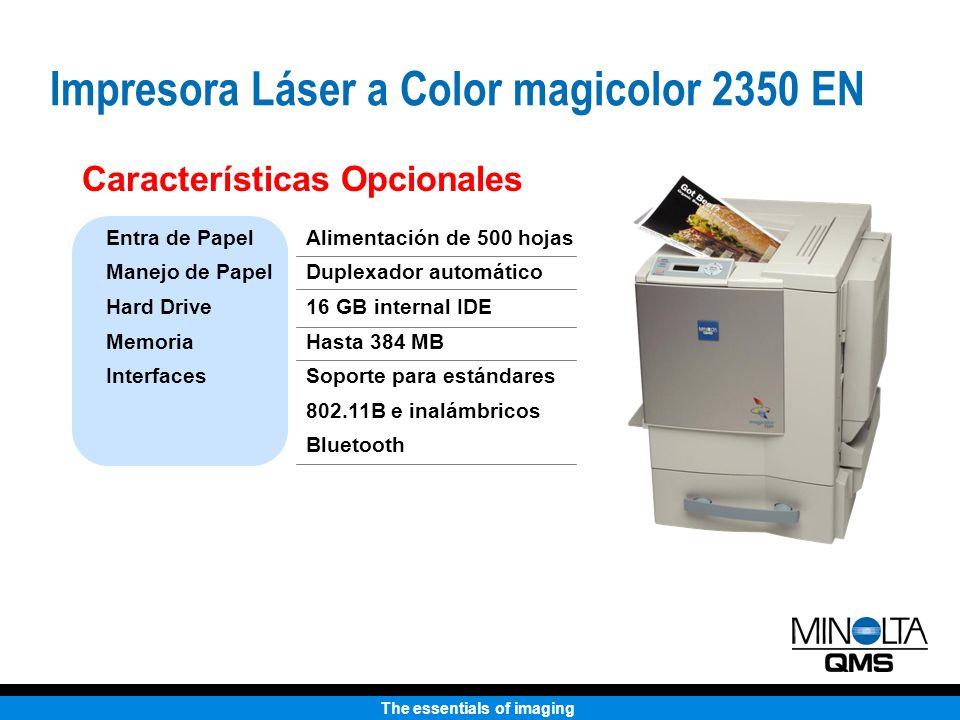 The essentials of imaging Manejo de Papel Duplexador automático (opcional) Bandeja de entrada de 200 hojas Bandeja de impresión de 200 hojas Alimentador de entrada de 500 hojas (opcional) Impresora Láser a Color magicolor 2350 EN
