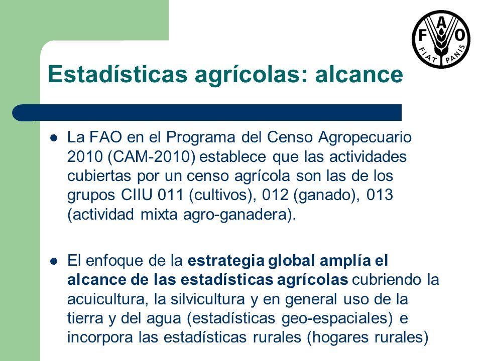 Estadísticas agrícolas: cobertura Las unidades estadísticas a cubrir dependen de la dimensión: Para la dimensión económica: la explotación agropecuaria.