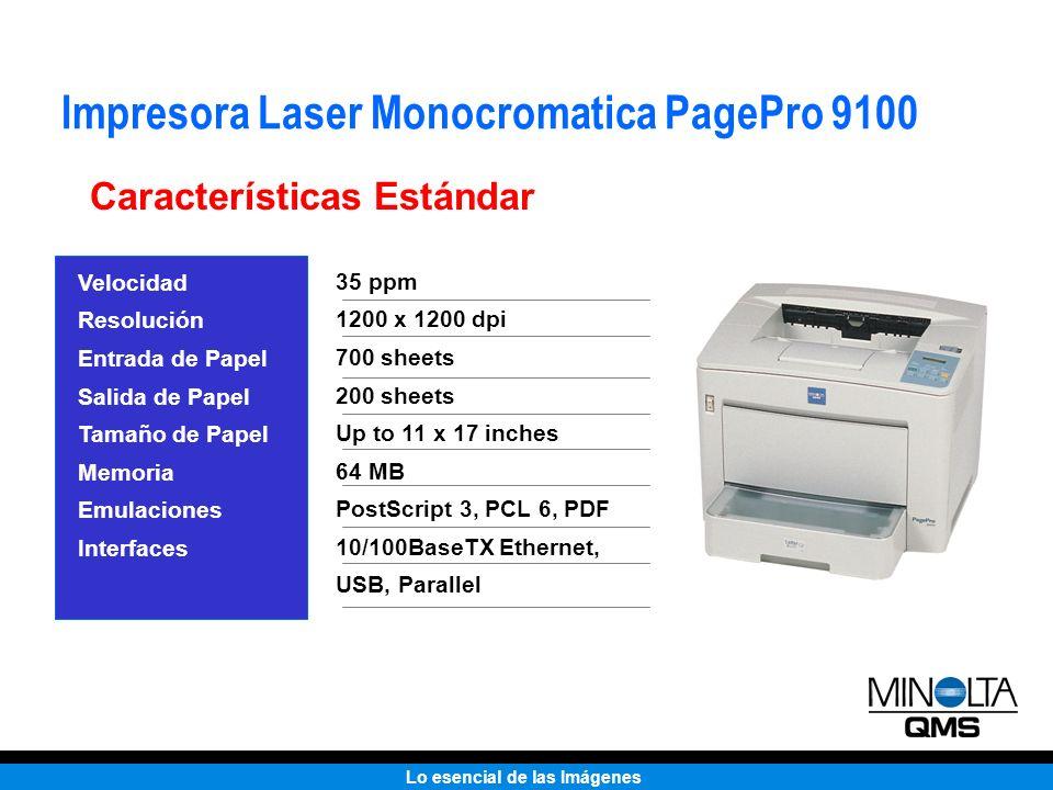 Lo esencial de las Imágenes Impresora Laser Monocromatica PagePro 9100 Características Estándar Velocidad Resolución Entrada de Papel Salida de Papel