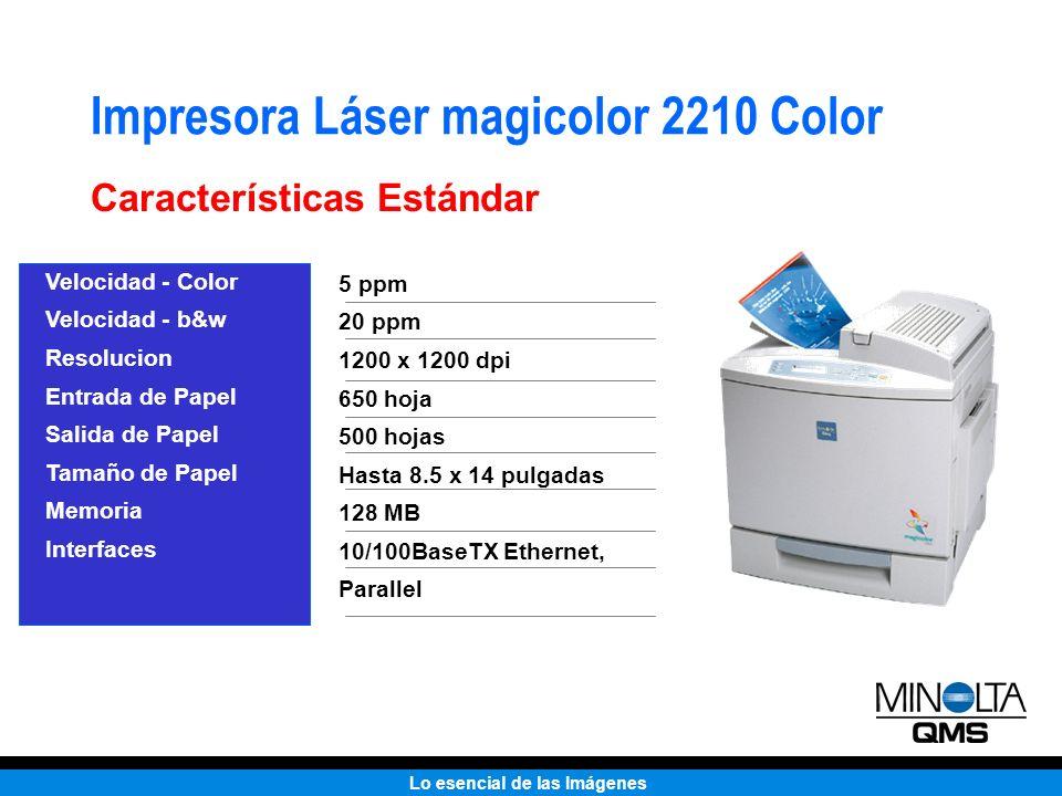 Lo esencial de las Imágenes Impresora Láser magicolor 2210 Color Características Estándar Velocidad - Color Velocidad - b&w Resolucion Entrada de Pape