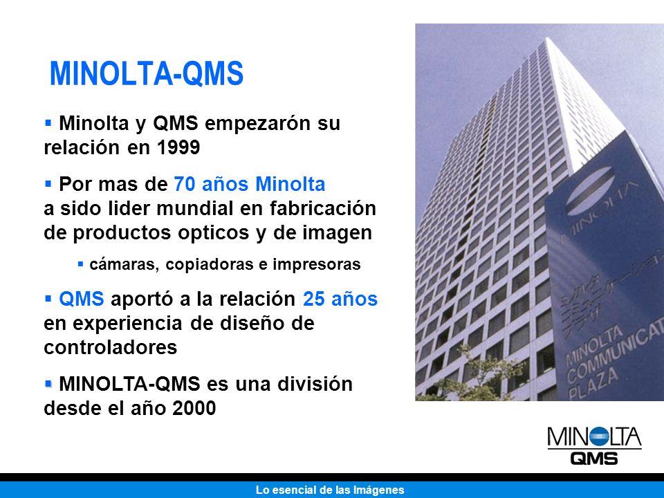 Lo esencial de las Imágenes MINOLTA-QMS Minolta y QMS empezarón su relación en 1999 Por mas de 70 años Minolta a sido lider mundial en fabricación de